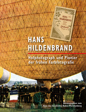 Titel Hans Hildenbrand. Hofphotograph und Pionier der frühen Farbfotografie