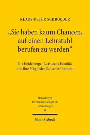 Titel Die Heidelberger Juristische Fakultät und ihre Mitglieder jüdischer Herkunft