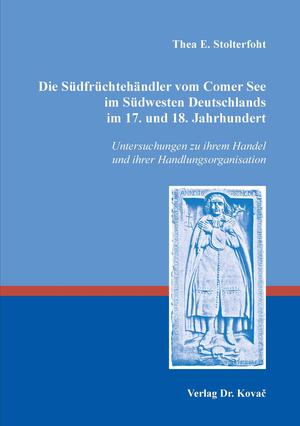 Titel Die Südfrüchtehändler vom Comer See im Südwesten Deutschlands im 17. und 18. Jahrhundert