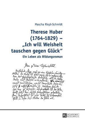 """Titel Therese Huber (1764 – 1829) – """"Ich will Weisheit tauschen gegen Glück"""""""