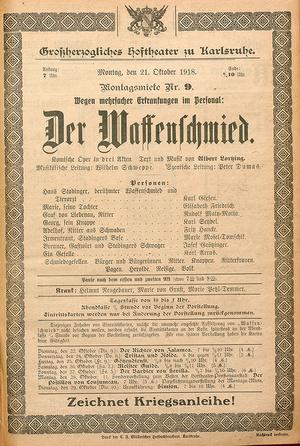 """Das – damals noch – großherzogliche Hoftheater in Karlsruhe spielte trotz Krieg und Grippe-Epidemie durchgehend, änderte allerdings sein Programm: """"Wegen mehrfacher Erkrankungen im Personal"""" gab man am 21. Oktober 1918 Lortzings """"Waffenschmied""""."""